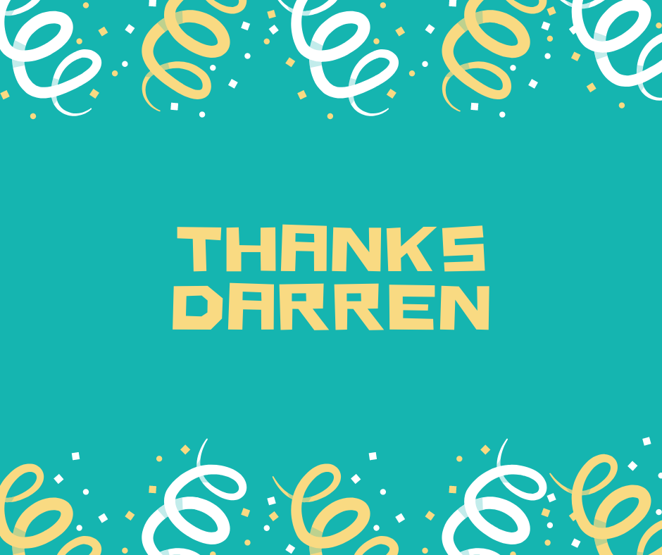 Thank you Darren