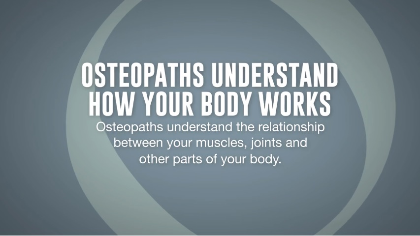 Osteopaths understand how your body works